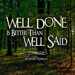 well-done-is-better-than-well-said-benjamin-franklin-300x300